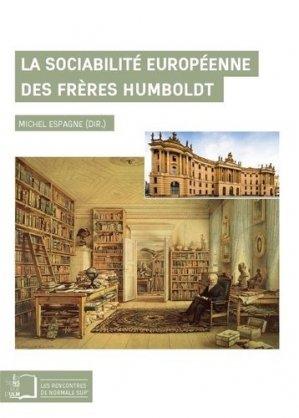 La sociabilité européenne des frères Humboldt - Rue d'Ulm - 9782728805471 -