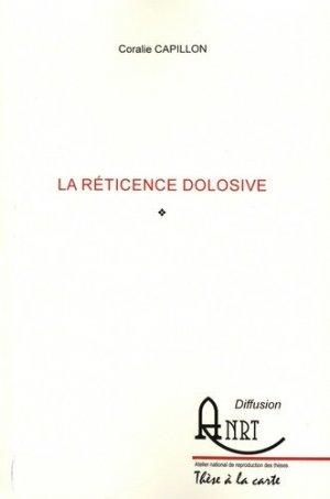 La réticence dolosive - Atelier National de Reproduction des Thèses - 9782729582463 -
