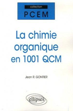 La chimie organique en 1001 QCM - ellipses - 9782729825737 -