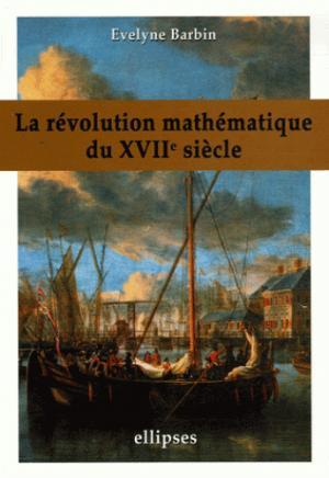 La révolution mathématique au XVIIème siècle - ellipses - 9782729831448 -