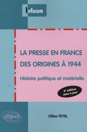 La presse en France des origines à 1944 - Ellipses - 9782729833879 -