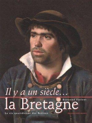 La Bretagne. La vie quotidienne des Bretons - Ouest-France - 9782737331824 -