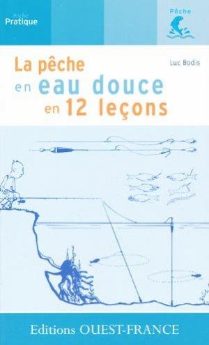 La pêche en eau douce en 12 leçons - ouest-france - 9782737345333 -