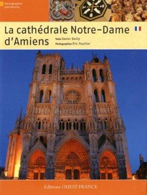 La cathédrale Notre-Dame d'Amiens - Ouest-France - 9782737350818 -