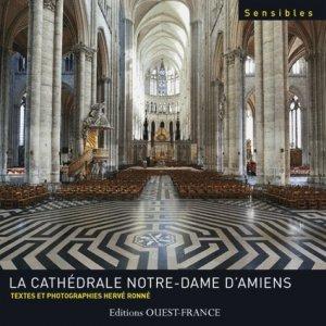 La cathédrale Notre-Dame d'Amiens - ouest-france - 9782737358647 -