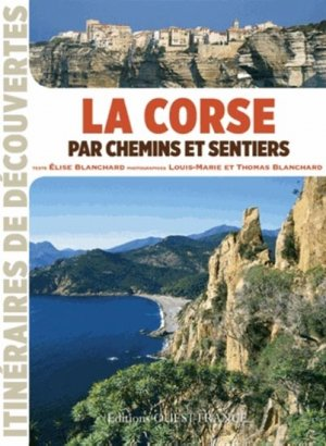 La Corse par chemins et sentiers - ouest-france - 9782737363092 -