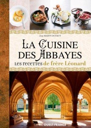 La cuisine des abbayes. Les recettes de frère Léonard - Ouest-France - 9782737372070 -