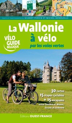 La wallonie a vélo par les voies vertes-ouest-france-9782737372919