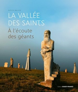 La vallée des Saints, à l'écoute des Géants - ouest-france - 9782737377655 -