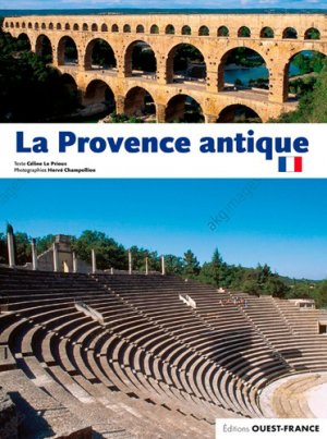 La Provence antique - Ouest-France - 9782737379635 -