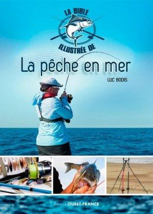 La bible illustrée de la pêche en mer - Ouest-France - 9782737379888 -