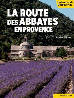 La route des abbayes en Provence - Ouest-France - 9782737380662 -