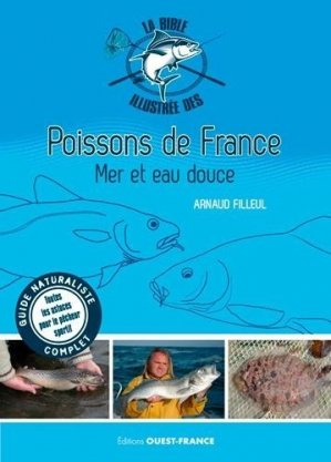 La Bible illustrée des poissons de France. Mer et eau douce - Ouest-France - 9782737382796 -