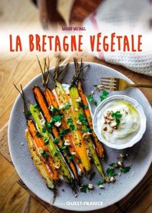 La Bretagne végétale, recettes aux légumes - Ouest-France - 9782737383328 -