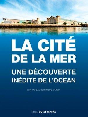 La Cité de la Mer - Ouest-France - 9782737383908 -