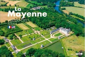 La Mayenne vue du ciel - Ouest-France - 9782737384042 -