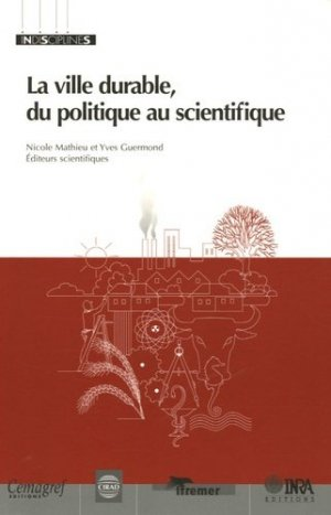 La ville durable, du politique au scientifique - inra / cemagref / cirad / ifremer / nss - 9782738012029 -