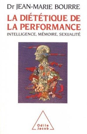 La diététique de la performance. Intelligence, mémoire, sexualité - odile jacob - 9782738102904 -