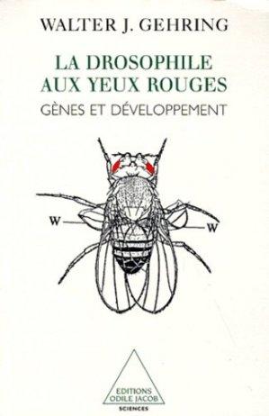 La drosophile aux yeux rouges, gènes et développement - odile jacob - 9782738106964 -