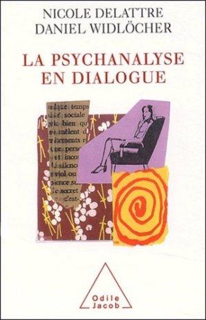 La psychanalyse en dialogue - odile jacob - 9782738113412 -
