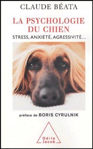 La Psychologie du chien. Stress, anxiété, agressivité... - odile jacob - 9782738114358 -