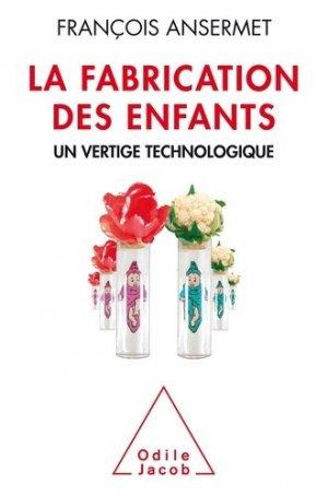 La Fabricatrion des enfants - Un vertige technologique - odile jacob - 9782738132505 -