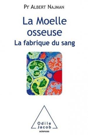 La Moelle osseuse - odile jacob - 9782738149701 -