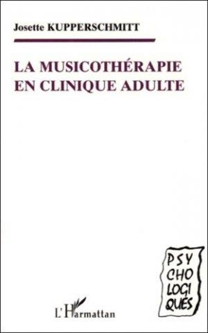 La musicothérapie en clinique adulte - l'harmattan - 9782738491411 - majbook ème édition, majbook 1ère édition, livre ecn major, livre ecn, fiche ecn