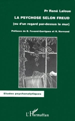 La psychose selon Freud (ou d'un regard par-dessus le mur) - l'harmattan - 9782738498526 -