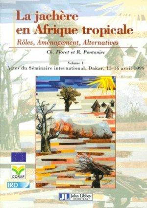 La jachère en Afrique tropiclae Tome 1 - john libbey eurotext - 9782742003013 -