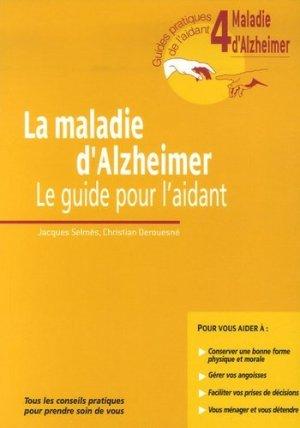 La maladie d'Alzheimer Le guide pour l'aidant - john libbey eurotext - 9782742006304 -