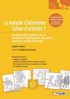 La maladie d'Alzheimer Cahier d'activités 1 - john libbey eurotext - 9782742014620