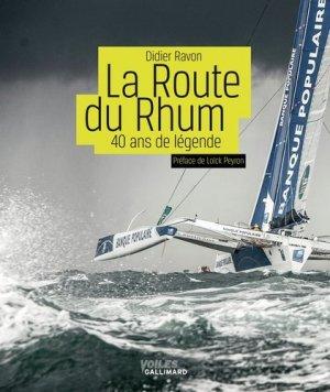 La Route du Rhum. 40 ans de légende - gallimard editions - 9782742453115 -