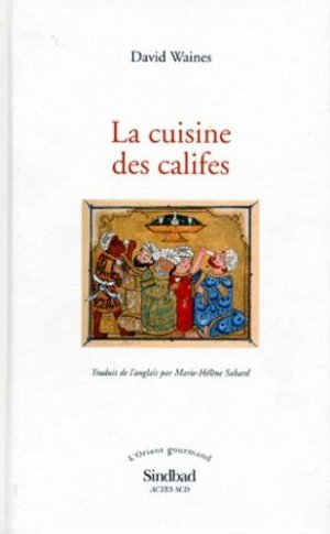 La cuisine des califes - actes sud  - 9782742717989 - Pilli ecn, pilly 2020, pilly 2021, pilly feuilleter, pilliconsulter, pilly 27ème édition, pilly 28ème édition, livre ecn