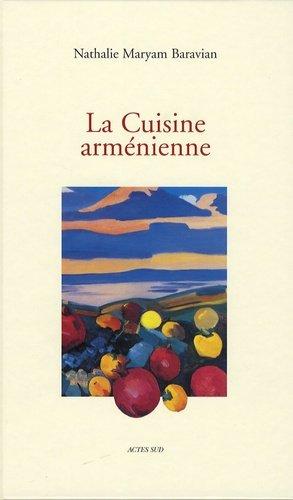 La Cuisine arménienne - actes sud  - 9782742766727 -