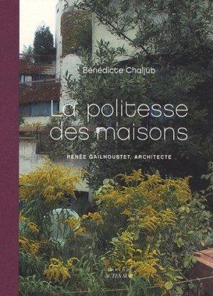 La politesse des maisons Renée Gailhoustet architecte - actes sud - 9782742782277 -