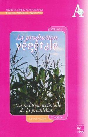La production végétale Volume 2 - lavoisier / tec et doc - 9782743001278 -
