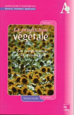 La production végétale Volume 1 - lavoisier / tec et doc - 9782743002183