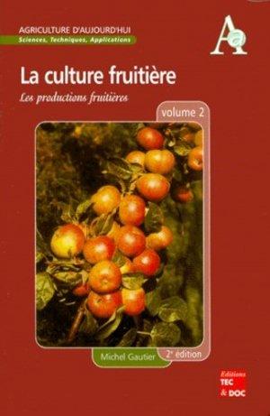 La culture fruitière Volume 2 - lavoisier / tec et doc - 9782743004149 -