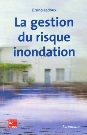 La gestion du risque inondation - lavoisier / tec et doc - 9782743008291