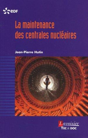 La maintenance des centrales nucléaires - lavoisier / tec et doc - 9782743021283 -