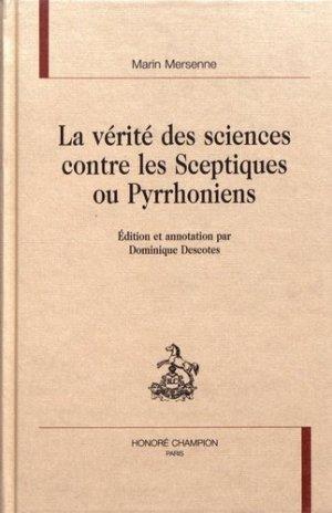 La vérité des sciences contre les sceptiques ou pyrrhoniens - Honoré Champion - 9782745308849 -
