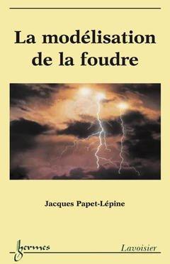 La modélisation de la foudre - hermès / lavoisier - 9782746212176 -