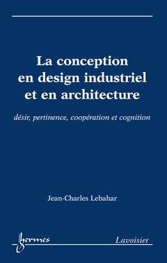 La conception en design industriel et en architecture - hermès / lavoisier - 9782746216600 -
