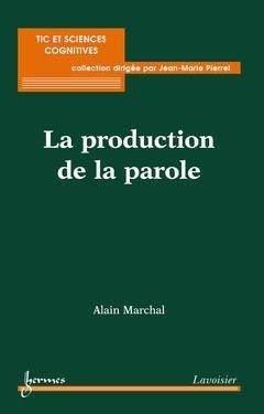 La production de la parole - hermès / lavoisier - 9782746218307 -