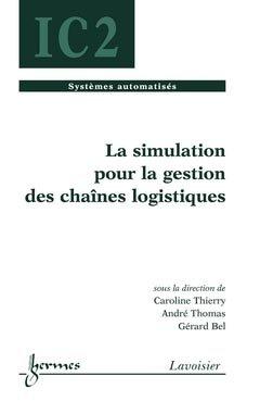 La simulation pour la gestion des chaînes logistiques - hermès / lavoisier - 9782746218437 -