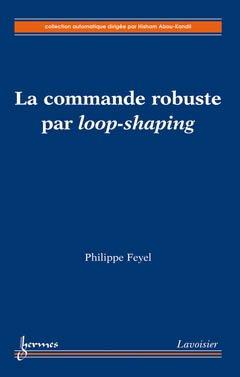 La commande robuste par loop-shaping - hermes - 9782746245280 -