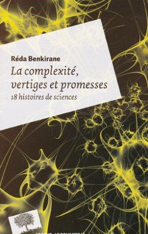 La complexité, vertiges et promesses - le pommier - 9782746507036 -