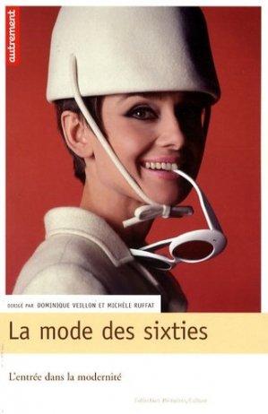 La mode des Sixties. L'entrée dans la modernité - autrement - 9782746710153 -
