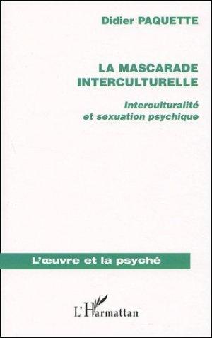 La mascarade interculturelle. Interculturalité et sexuation psychique - l'harmattan - 9782747530095 -